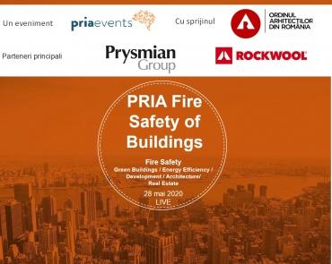 Priaeventsorganizeaza pentru prima data in premiera in Romania, online, editia a 3-a a conferinteiPRIA Fire Safety in Buildings in 28 mai 2020, LIVE incepand cu ora 11:30