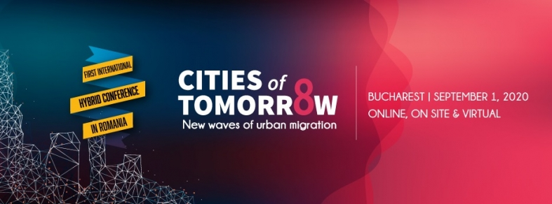Cities of Tomorrow  #8: New waves of urban migration - Prima Conferință hibrid din România dedicată dezvoltării orașelor