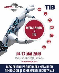 Marti incepe METAL SHOW & TIB la Romexpo! Cel mai mare targ tehnic din ultimii zece ani din Romania